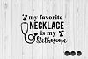 My Favorite Necklace Is My Stethoscope SVG example image 1