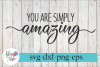 You Are Simply Amazing Motivational SVG Cutting File example image 1