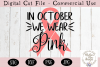 Breast Cancer SVG, In October We Wear Pink SVG example image 2
