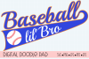 Baseball lil'Bro SVG | Silhouette and Cricut Cut File example image 1