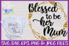 Blessed to be Her Mum| Mom Cut File example image 1