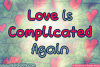 Love is Complicated Again example image 1