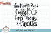 This Mama Runs On Coffee, Cuss Words, & Cuddles - SVG File example image 1