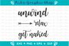 Unwind Relax Get Naked SVG, Unwind Svg, Relax Svg, Get Naked example image 2
