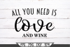 All You Need Is Love And Wine SVG example image 2