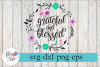 Grateful and Blessed Floral Wreath SVG Cutting Files example image 1