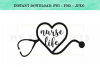 The Nurse Life With Heart Stethoscope SVG Design example image 1