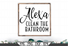 Alexa Clean The Bathroom SVG example image 1