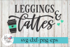 Leggings and Lattes Coffee SVG Cutting Files example image 1