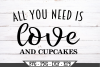 All You Need Is Love And Cupcakes SVG example image 2