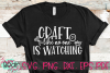 Craft Like No One Is Watching - A Craft SVG example image 1