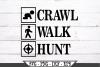 Crawl Walk Hunt SVG example image 2