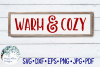 Warm and Cozy| Winter SVG Cut File | Wood Sign example image 1