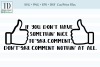 If you Don't have Somethin Nice to Comment, SVG, Sublimation example image 1