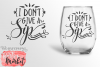 I Don't Give A Sip SVG DXF EPS PNG example image 1