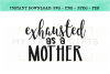 Exhausted As A Mother Funny Mom SVG example image 1