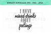 I Have Mixed Drinks About Feelings Funny SVG Design example image 1