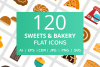 120 Sweets & Bakery Flat Icons example image 1