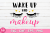 SVG Wake up and makeup SVG example image 1