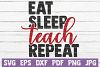 Eat Sleep Teach Repeat SVG Cut File | commercial use example image 1