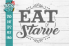 Eat Or Starve Funny Farmhouse SVG example image 3