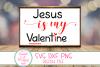 Jesus Is My Valentine SVG,Valentine SVG, Jesus SVG Christian example image 1