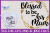 Blessed to be His Mum| Mom Cut File example image 1