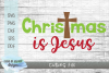 Christmas is Jesus SVG - A Religious Christmas SVG example image 1