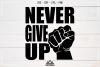 Never Give Up Quote Svg Design example image 2