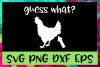 Guess What? Chicken Butt SVG PNG DXF & EPS Design Files example image 1