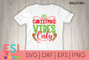 Christmas Vibes Only| SVG quote for Cricut and Silhouette example image 1