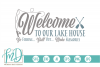 Lake - Summer - Welcome To Our Lake House SVG example image 1