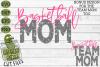 Basketball Mom & Bonus Team Mom Sports SVG Cut File example image 2