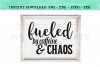 Fueled By Caffeine And Chaos For Funny Mom or Teacher SVG example image 2