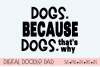 Dog Lover SVG - Dogs. Because Dogs | Silhouette Cricut example image 2