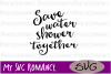 Save Water - Shower Together - Funny Bathroom SVG example image 1