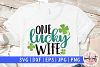 One lucky wife - St. Patrick's Day SVG EPS DXF PNG example image 1