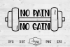 No Pain No Gain - A Fitness SVG Cut File example image 2