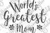 World's Greatest Mom best Mother Ever Print & Cut PNG SVG example image 5