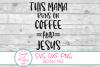 This Mama Runs On Coffee And Jesus SVG ,Mom Life, Jesus SVG example image 3
