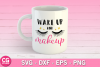 SVG Wake up and makeup SVG example image 2