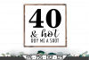 40 and Hot Buy Me A Shot SVG example image 1
