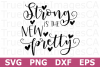 Strong is the New Pretty - An Inspirational SVG Cut File example image 2