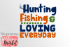 Hunting Fishing & Loving Everyday SVG DXF EPS PNG example image 3