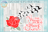 Your Wings Were Ready But My Heart Was Not with Rose SVG example image 1