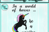 Be a unicorn world of horses craft svg png dxf eps pdf example image 6