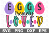 Eggs tremely Loved - An Easter SVG Cut File example image 1