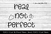 Real Not Perfect SVG Cut File example image 1