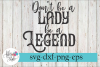 Don't Be a Lady Be a Legend SVG Cutting Files example image 1