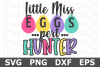 Little Miss Eggs pert Hunter - An Easter SVG Cut File example image 1